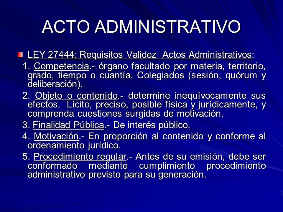 ACTO ADMINISTRATIVO LEY 27444: Requisitos Validez Actos Administrativos: