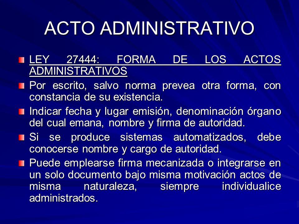 ACTO ADMINISTRATIVO LEY 27444: FORMA DE LOS ACTOS ADMINISTRATIVOS