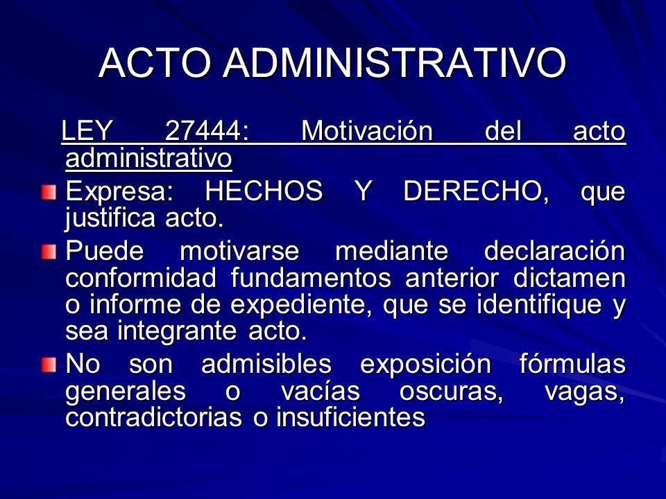 ACTO ADMINISTRATIVO Expresa: HECHOS Y DERECHO, que justifica acto.