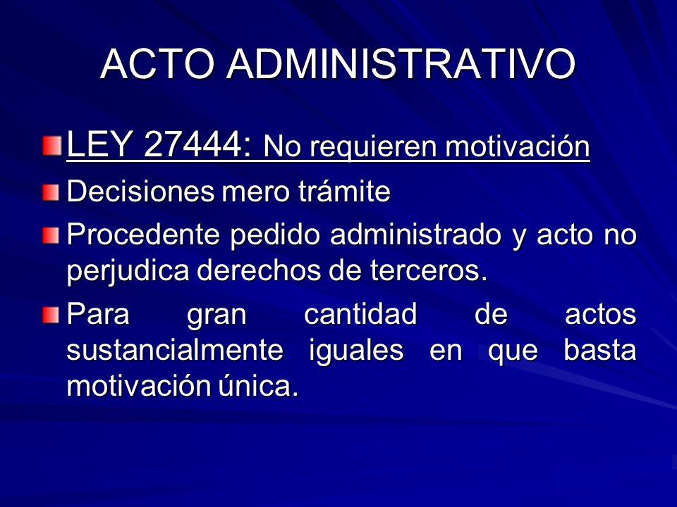 ACTO ADMINISTRATIVO LEY 27444: No requieren motivación