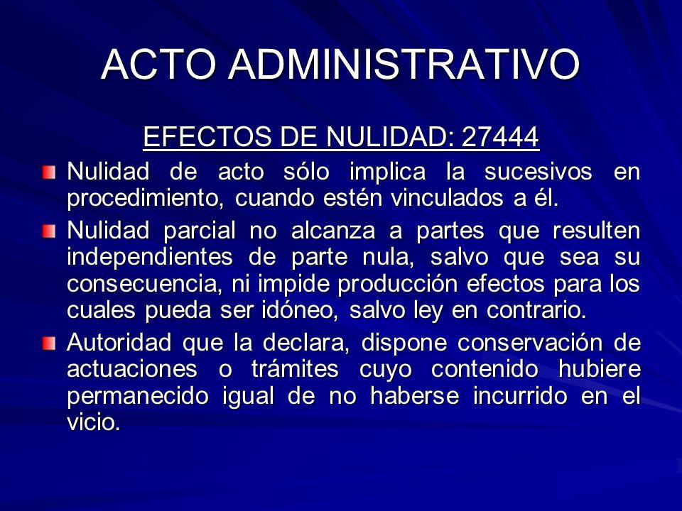 ACTO ADMINISTRATIVO EFECTOS DE NULIDAD: 27444