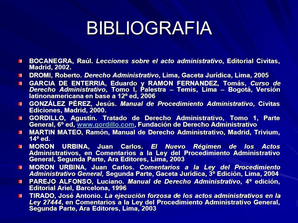 BIBLIOGRAFIA BOCANEGRA, Raúl. Lecciones sobre el acto administrativo, Editorial Civitas, Madrid, 2002.