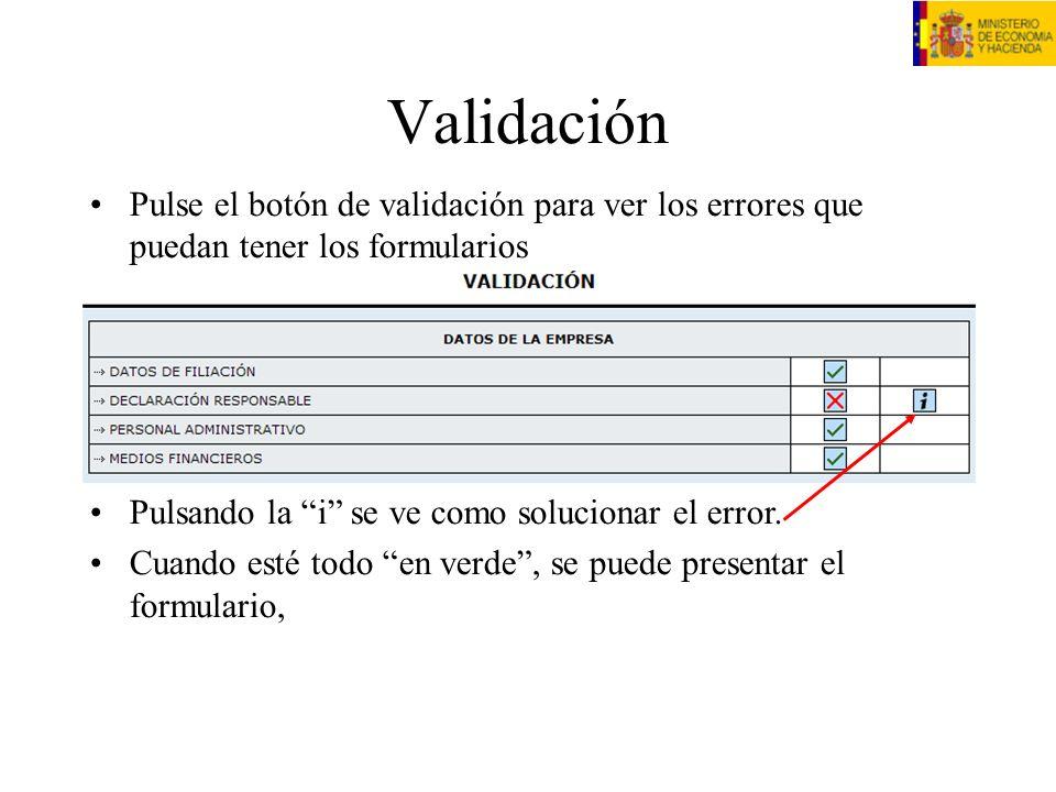 Validación Pulse el botón de validación para ver los errores que puedan tener los formularios. Pulsando la i se ve como solucionar el error.