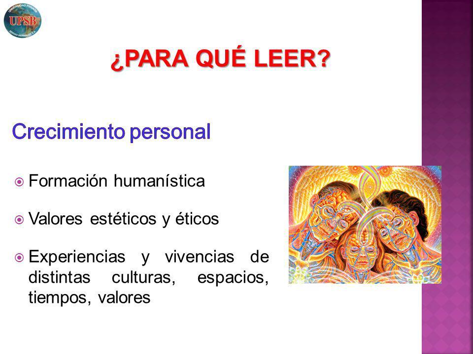 ¿PARA QUÉ LEER Crecimiento personal Formación humanística
