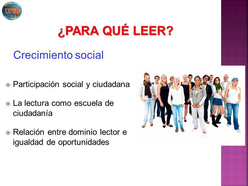 ¿PARA QUÉ LEER Crecimiento social Participación social y ciudadana