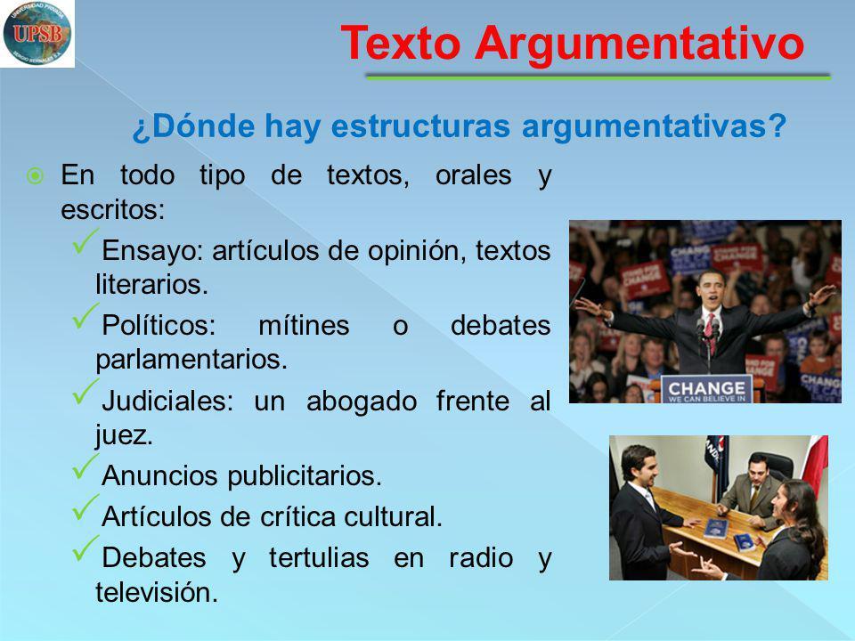 Texto Argumentativo ¿Dónde hay estructuras argumentativas