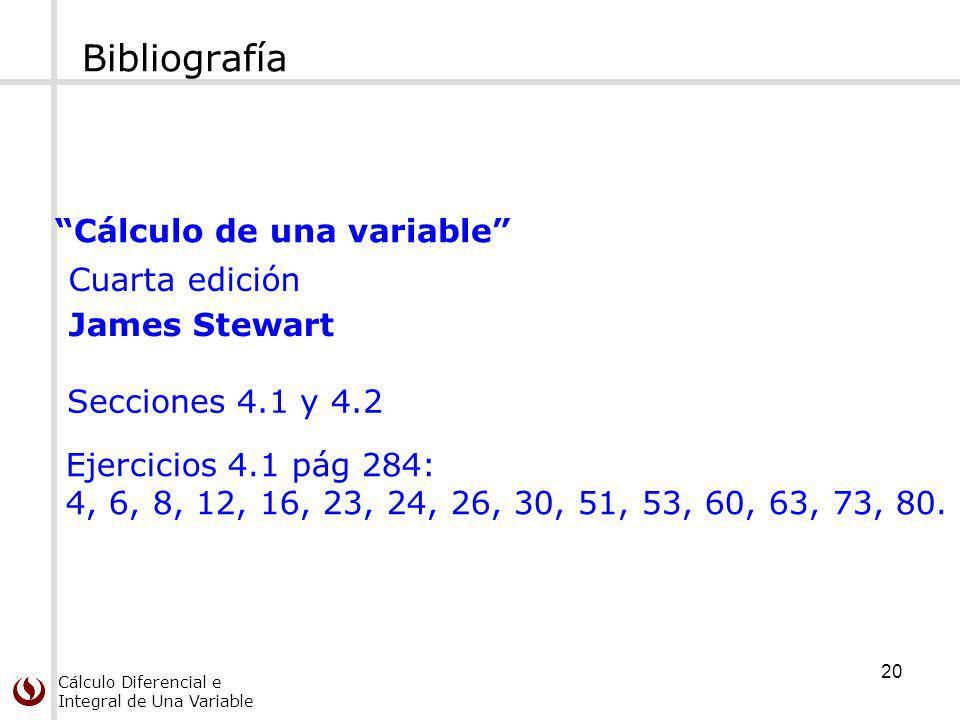 Bibliografía Cálculo de una variable Cuarta edición James Stewart