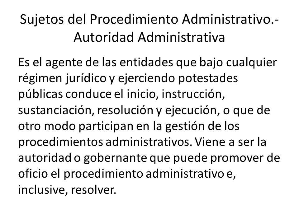 Sujetos del Procedimiento Administrativo.- Autoridad Administrativa