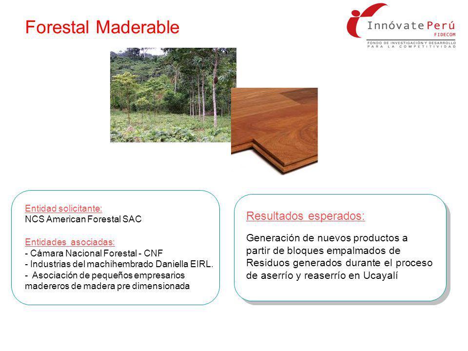 Forestal Maderable Resultados esperados: