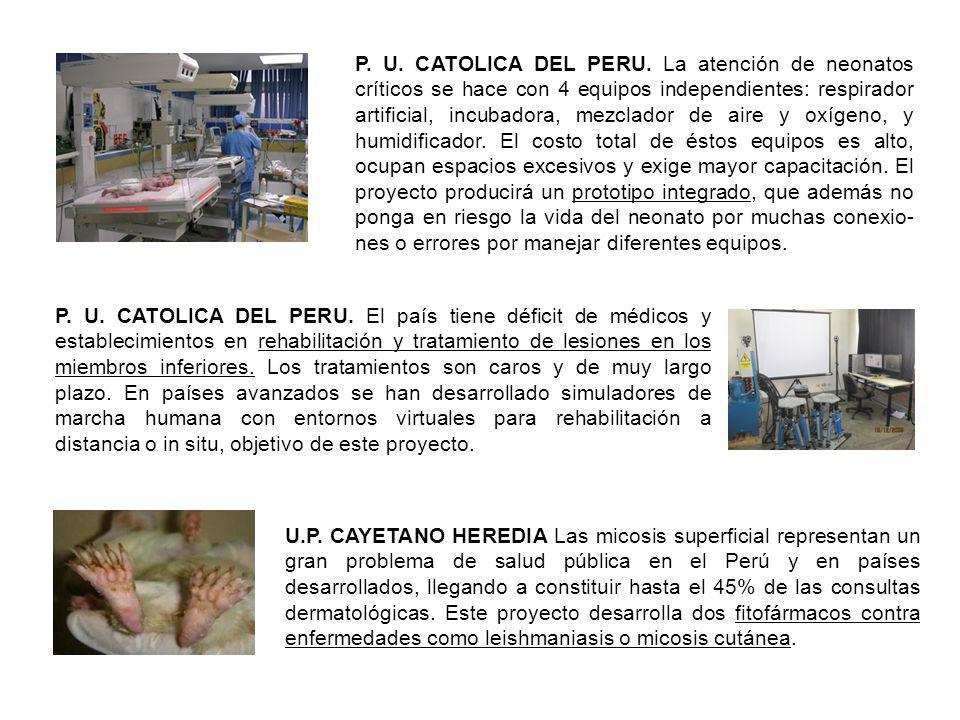 P. U. CATOLICA DEL PERU. La atención de neonatos críticos se hace con 4 equipos independientes: respirador artificial, incubadora, mezclador de aire y oxígeno, y humidificador. El costo total de éstos equipos es alto, ocupan espacios excesivos y exige mayor capacitación. El proyecto producirá un prototipo integrado, que además no ponga en riesgo la vida del neonato por muchas conexio-nes o errores por manejar diferentes equipos.