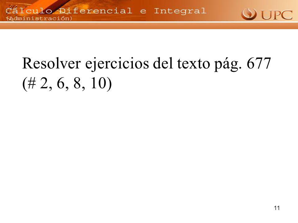 Resolver ejercicios del texto pág. 677 (# 2, 6, 8, 10)