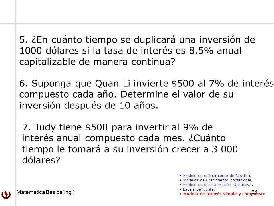 6. Suponga que Quan Li invierte $500 al 7% de interés