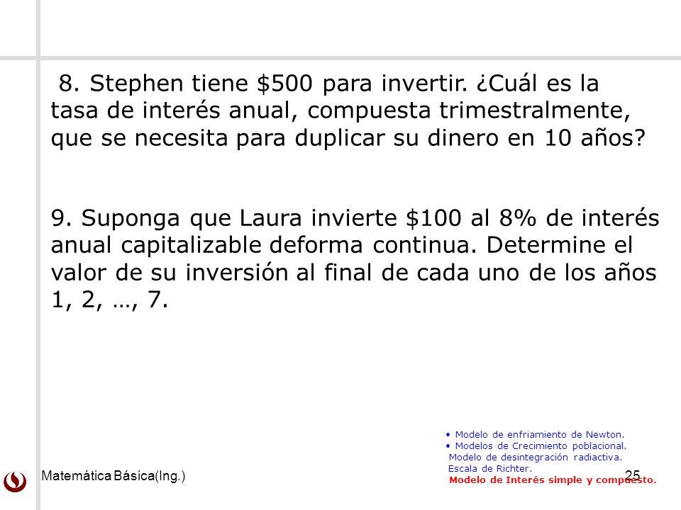 9. Suponga que Laura invierte $100 al 8% de interés