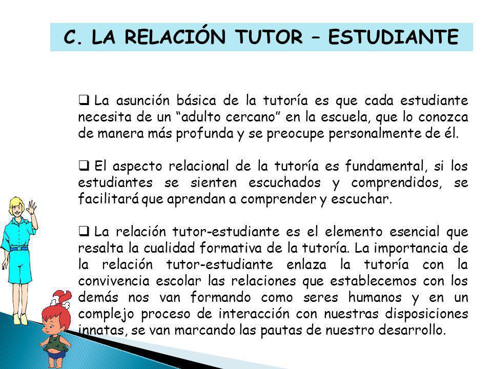 C. LA RELACIÓN TUTOR – ESTUDIANTE