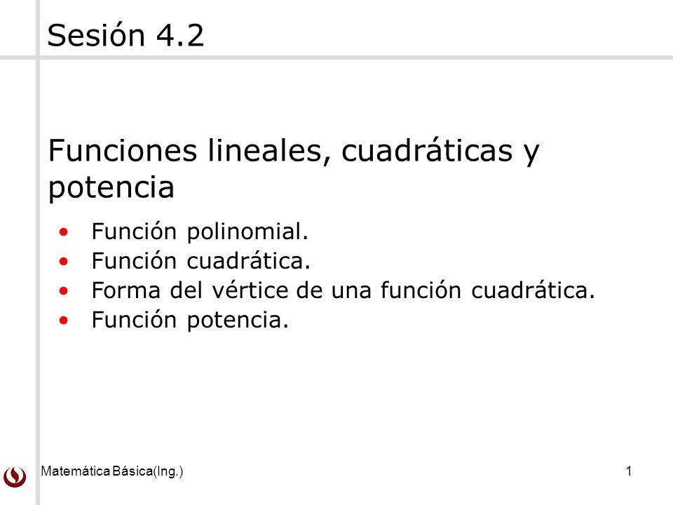 Funciones lineales, cuadráticas y potencia