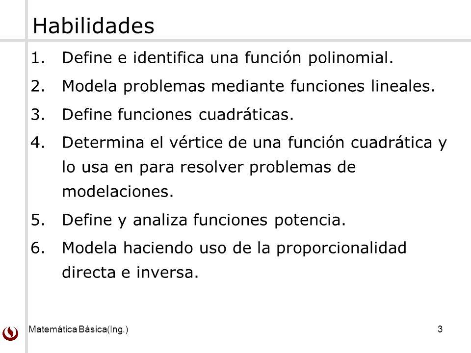 Habilidades Define e identifica una función polinomial.
