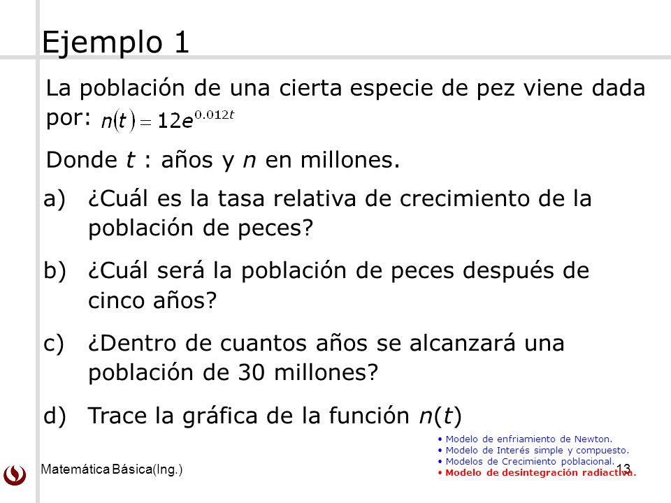 Ejemplo 1 La población de una cierta especie de pez viene dada por: