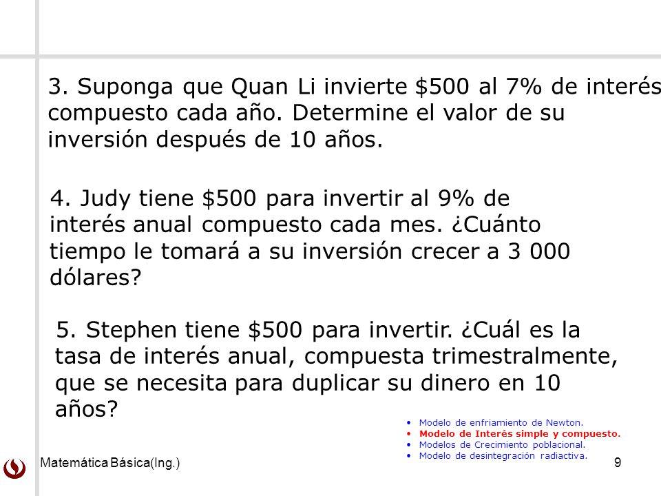 3. Suponga que Quan Li invierte $500 al 7% de interés