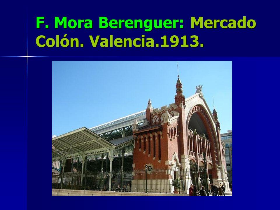 F. Mora Berenguer: Mercado Colón. Valencia.1913.
