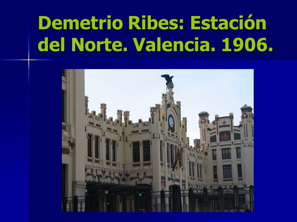Demetrio Ribes: Estación del Norte. Valencia. 1906.