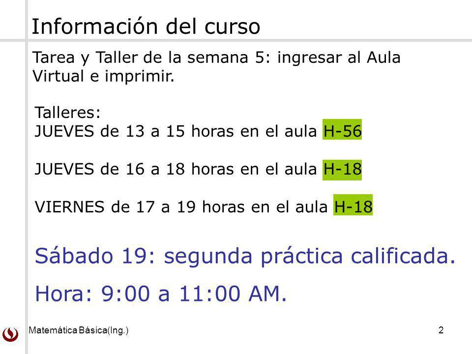 Sábado 19: segunda práctica calificada. Hora: 9:00 a 11:00 AM.