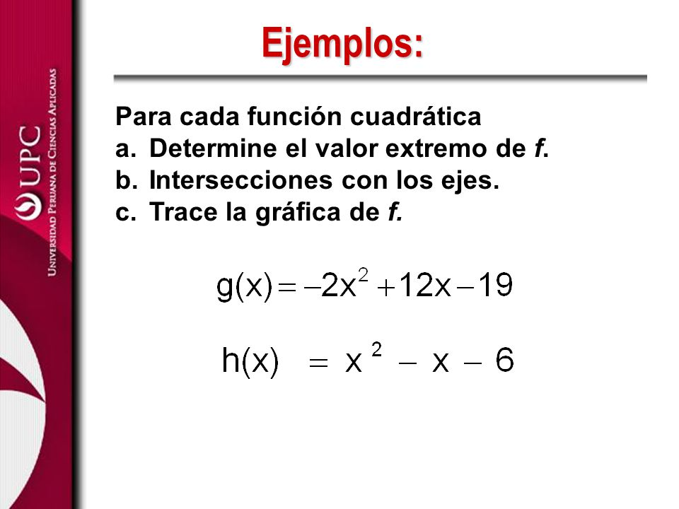 Ejemplos: Para cada función cuadrática