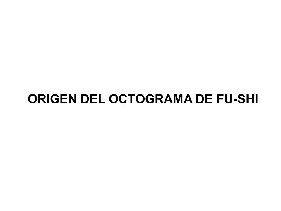 ORIGEN DEL OCTOGRAMA DE FU-SHI