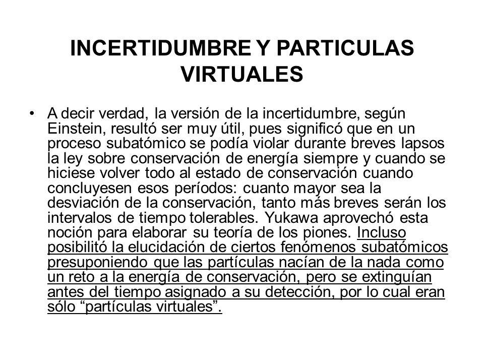 INCERTIDUMBRE Y PARTICULAS VIRTUALES