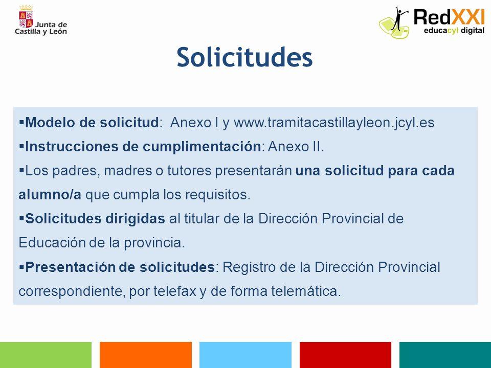 Solicitudes Modelo de solicitud: Anexo I y www.tramitacastillayleon.jcyl.es. Instrucciones de cumplimentación: Anexo II.