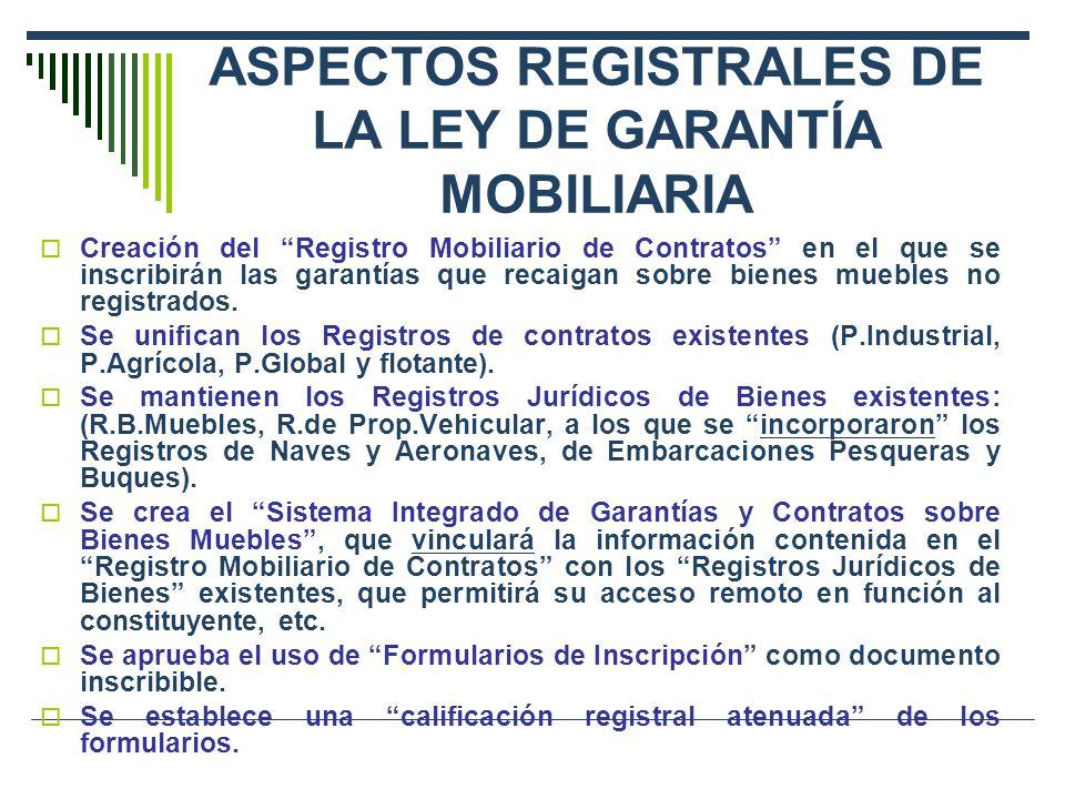 ASPECTOS REGISTRALES DE LA LEY DE GARANTÍA MOBILIARIA