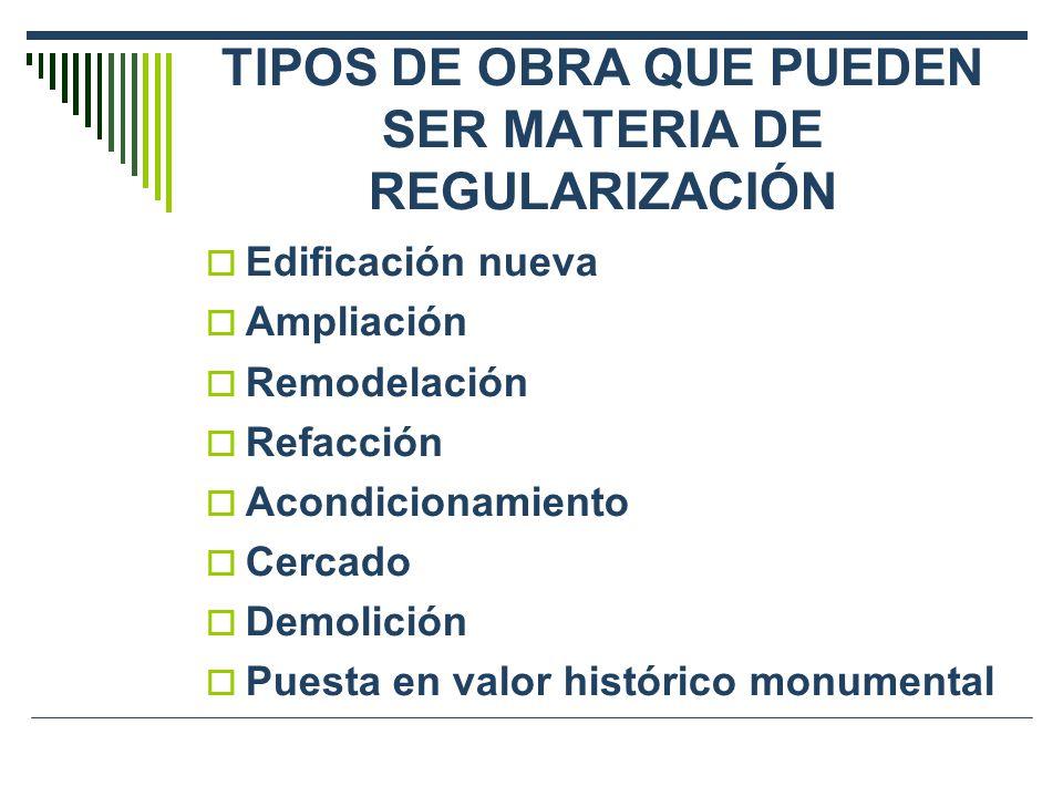 TIPOS DE OBRA QUE PUEDEN SER MATERIA DE REGULARIZACIÓN