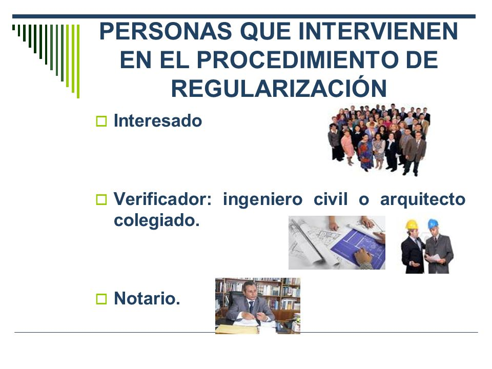 PERSONAS QUE INTERVIENEN EN EL PROCEDIMIENTO DE REGULARIZACIÓN