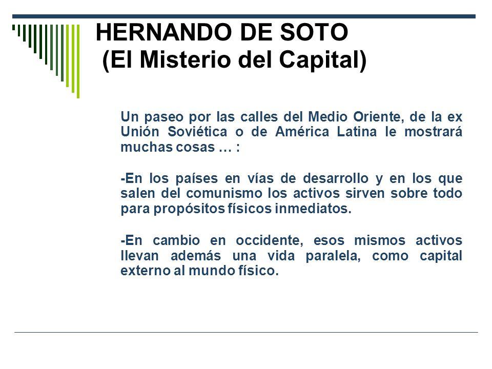 HERNANDO DE SOTO (El Misterio del Capital)