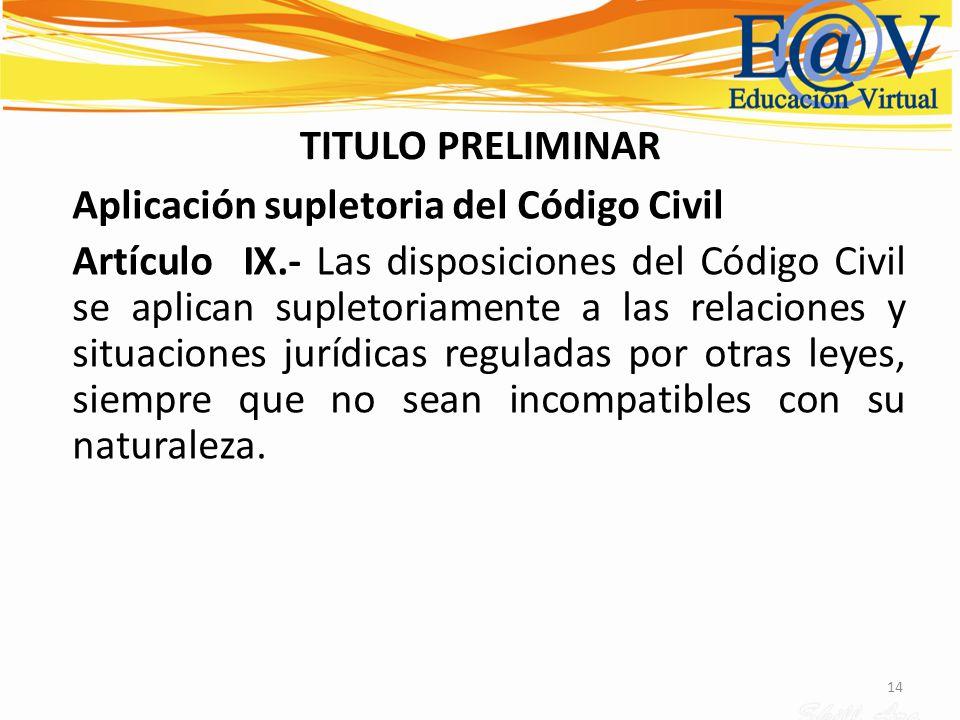 TITULO PRELIMINAR Aplicación supletoria del Código Civil.