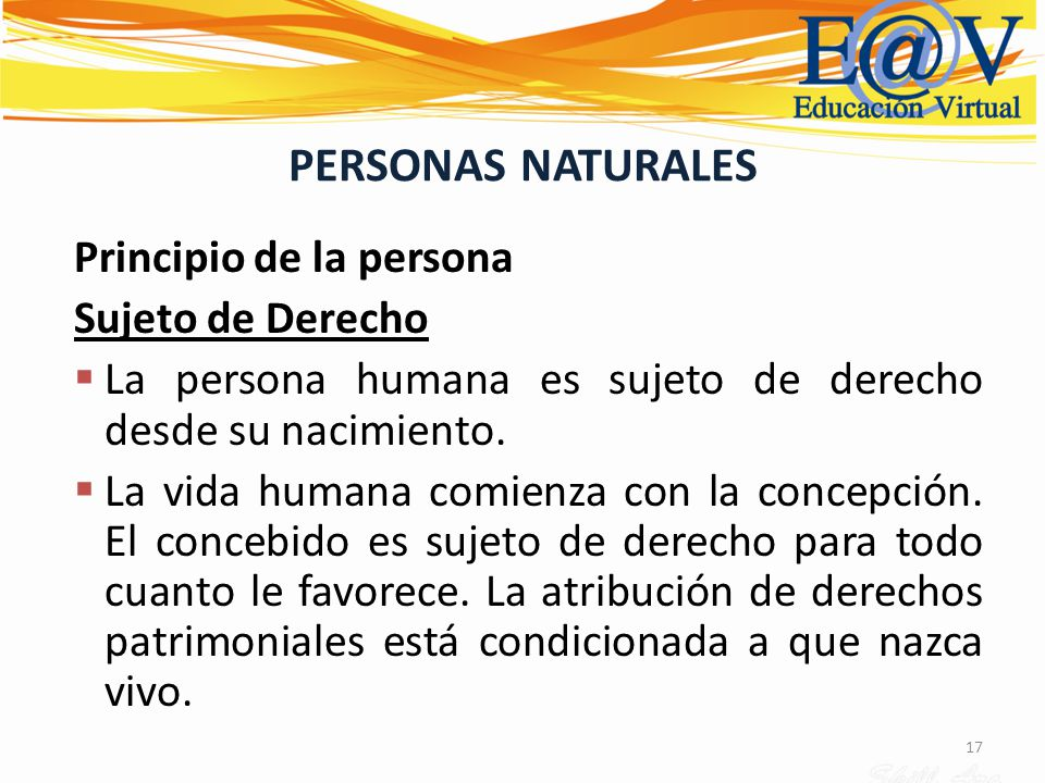 PERSONAS NATURALES Principio de la persona Sujeto de Derecho