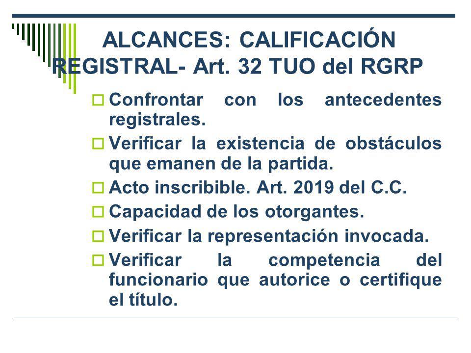 ALCANCES: CALIFICACIÓN REGISTRAL- Art. 32 TUO del RGRP