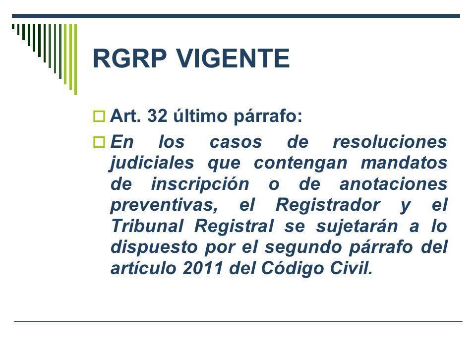RGRP VIGENTE Art. 32 último párrafo: