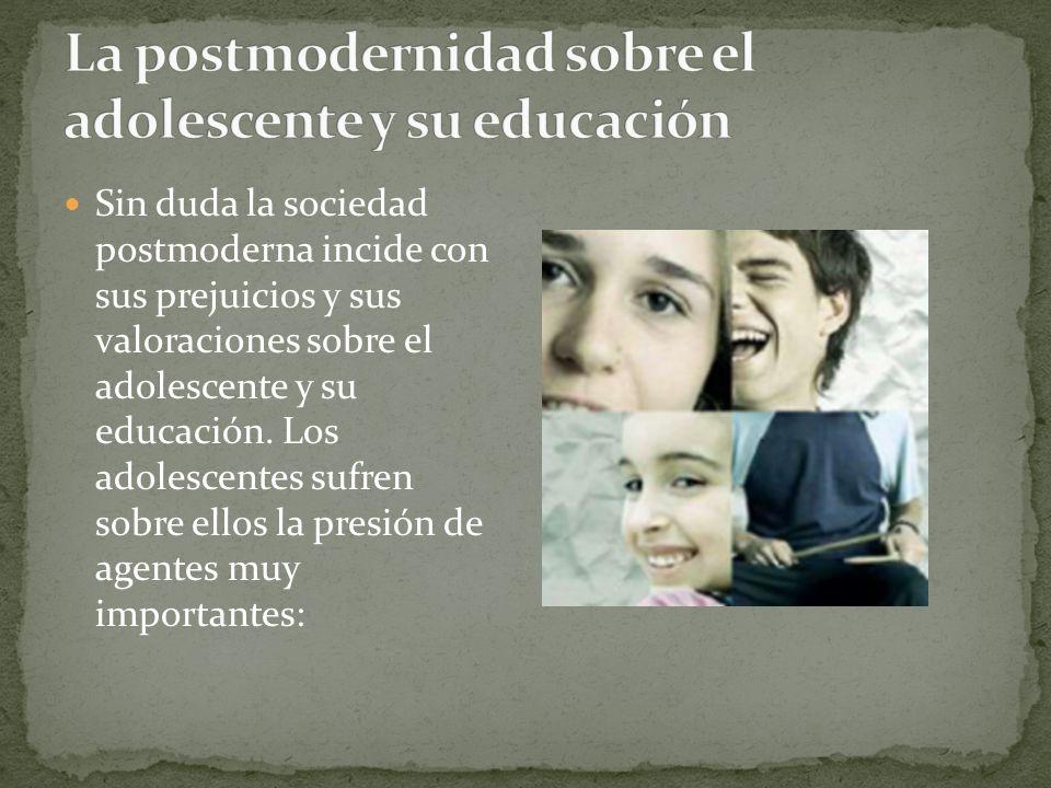 La postmodernidad sobre el adolescente y su educación