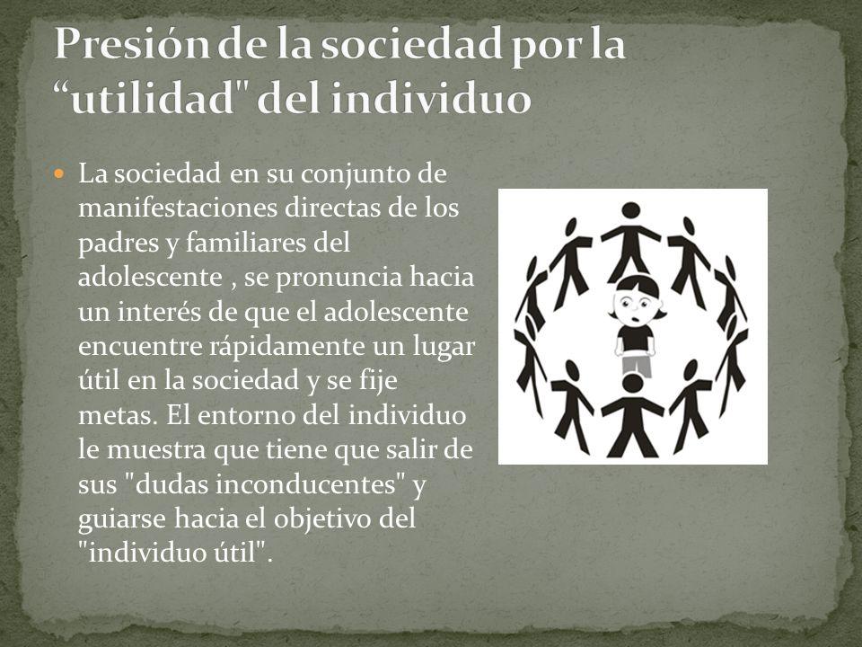 Presión de la sociedad por la utilidad del individuo