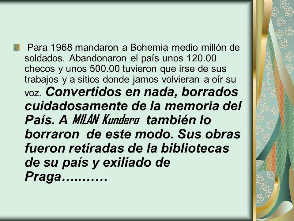 Para 1968 mandaron a Bohemia medio millón de soldados