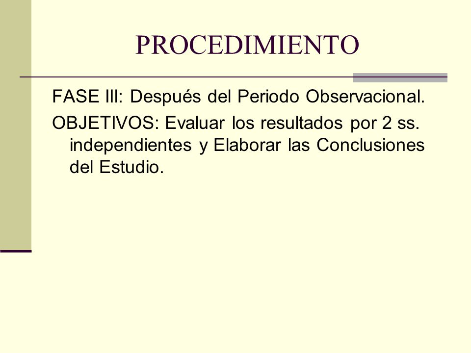 PROCEDIMIENTO FASE III: Después del Periodo Observacional.