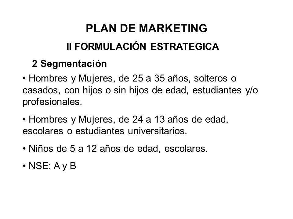 PLAN DE MARKETING II FORMULACIÓN ESTRATEGICA 2 Segmentación