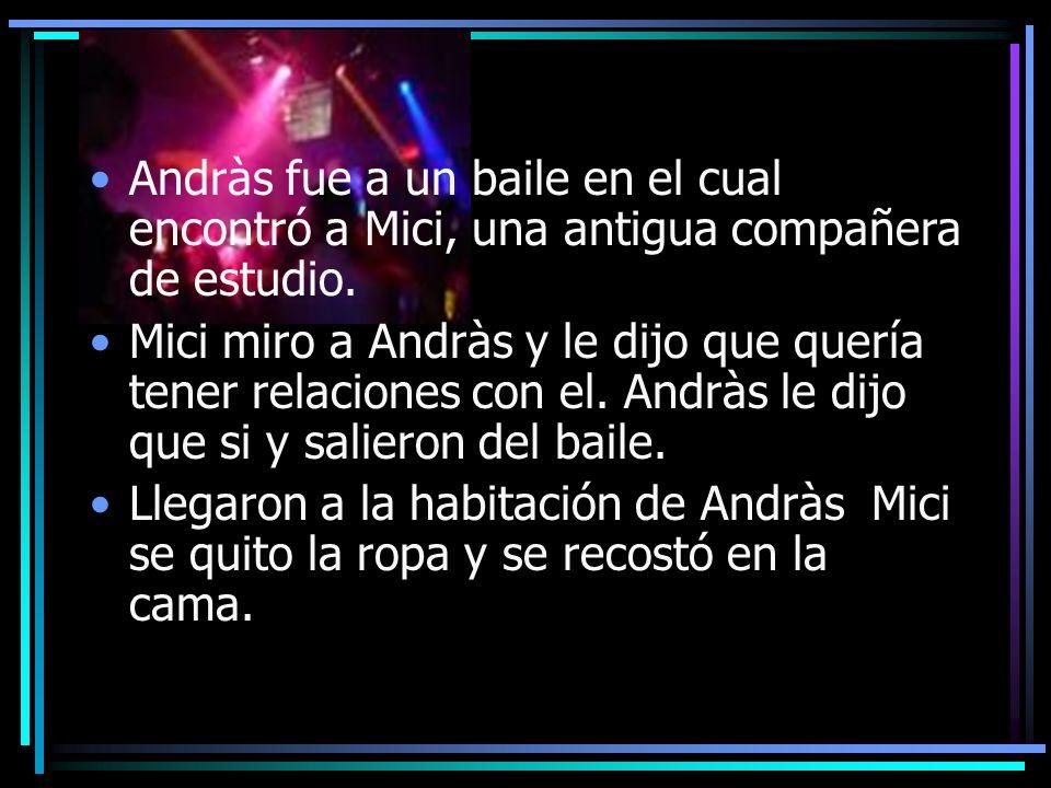 Andràs fue a un baile en el cual encontró a Mici, una antigua compañera de estudio.