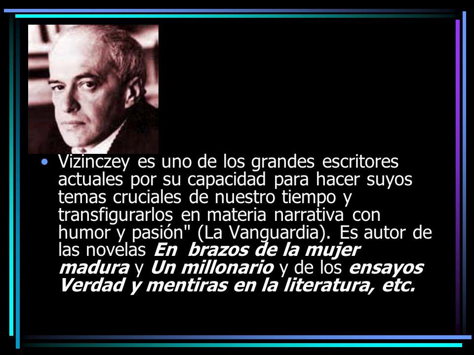 Vizinczey es uno de los grandes escritores actuales por su capacidad para hacer suyos temas cruciales de nuestro tiempo y transfigurarlos en materia narrativa con humor y pasión (La Vanguardia).