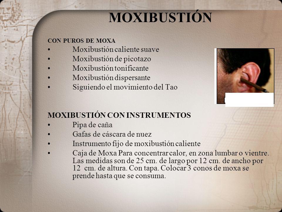MOXIBUSTIÓN ……… Moxibustión caliente suave Moxibustión de picotazo
