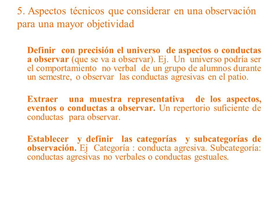 5. Aspectos técnicos que considerar en una observación para una mayor objetividad