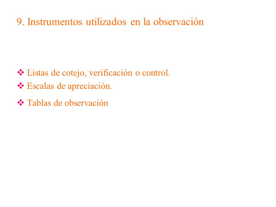 9. Instrumentos utilizados en la observación