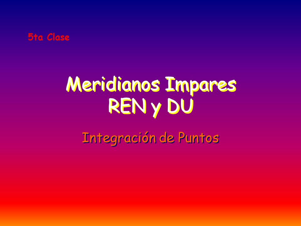 Meridianos Impares REN y DU