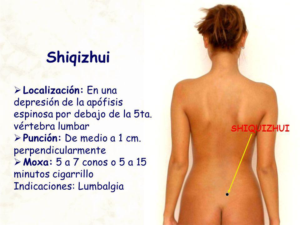 Shiqizhui Localización: En una depresión de la apófisis espinosa por debajo de la 5ta. vértebra lumbar.