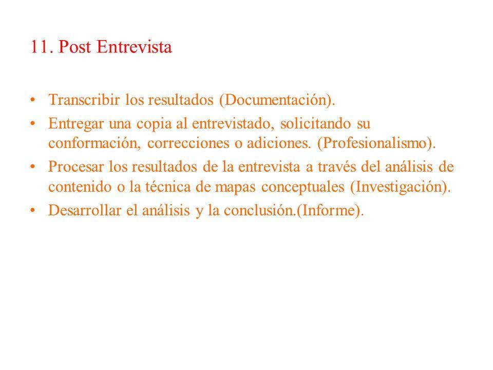 11. Post Entrevista Transcribir los resultados (Documentación).